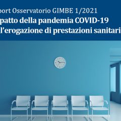 Covid, l'impatto sulle prestazioni sanitarie – Il report Gimbe